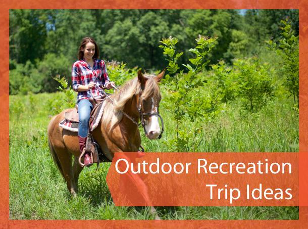 Outdoor Recreation Trip Ideas