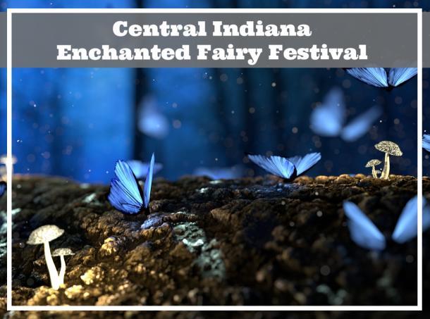 Central Indiana Enchanted Fairy Festival