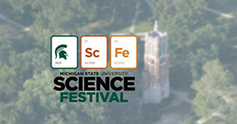 MSU knows a thing or two about science, so what better place for a festival all about exploring the world around us.