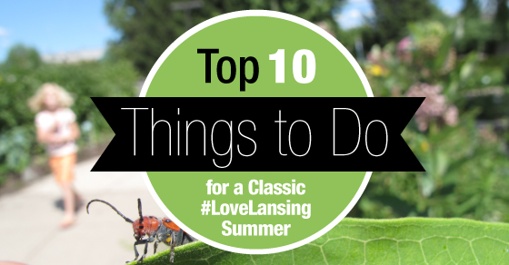 Top-10-Things-to-do-for-a-Classic-#LoveLansing-Summer