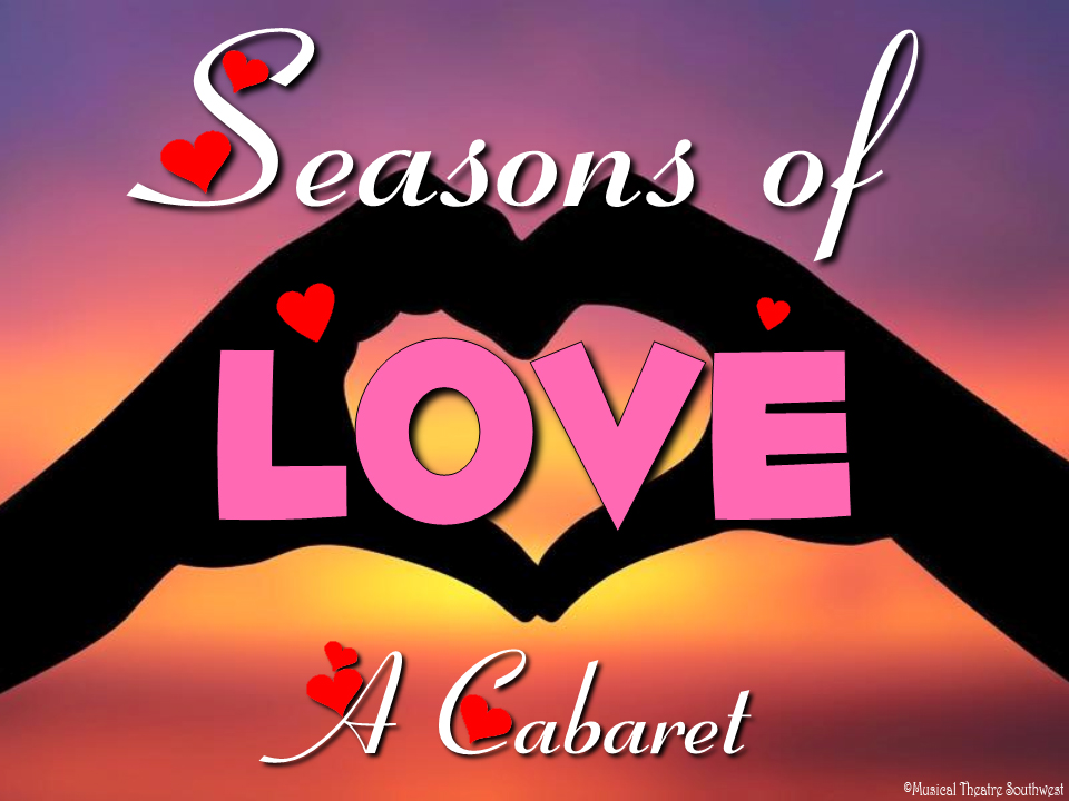 Seasons of Love Cabaret by Musical Theatre Southwest