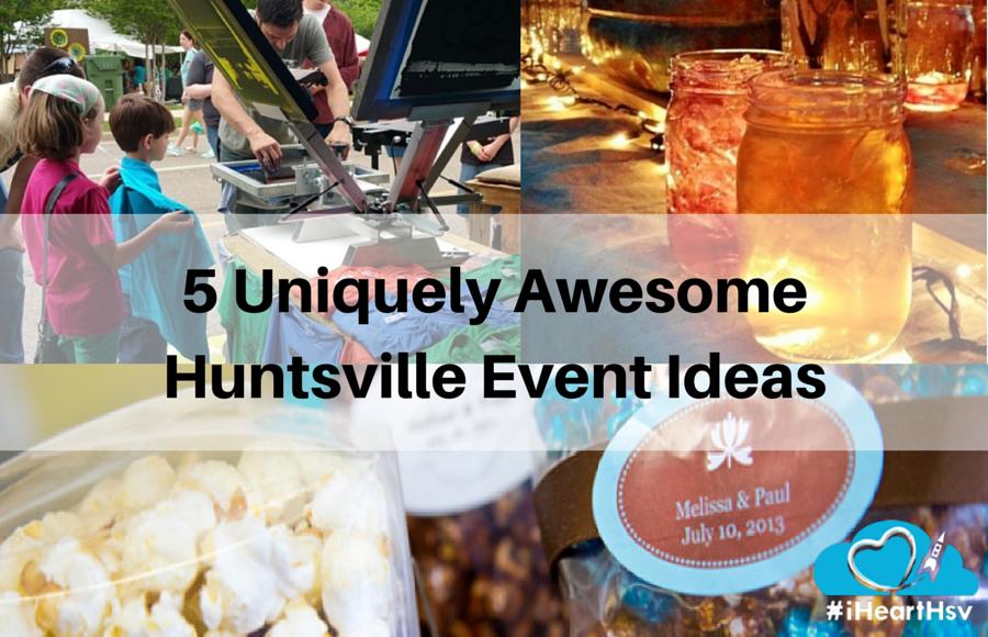 Meh to Magic: 5 Uniquely Awesome Huntsville Event Ideas via iHeartHsv.com