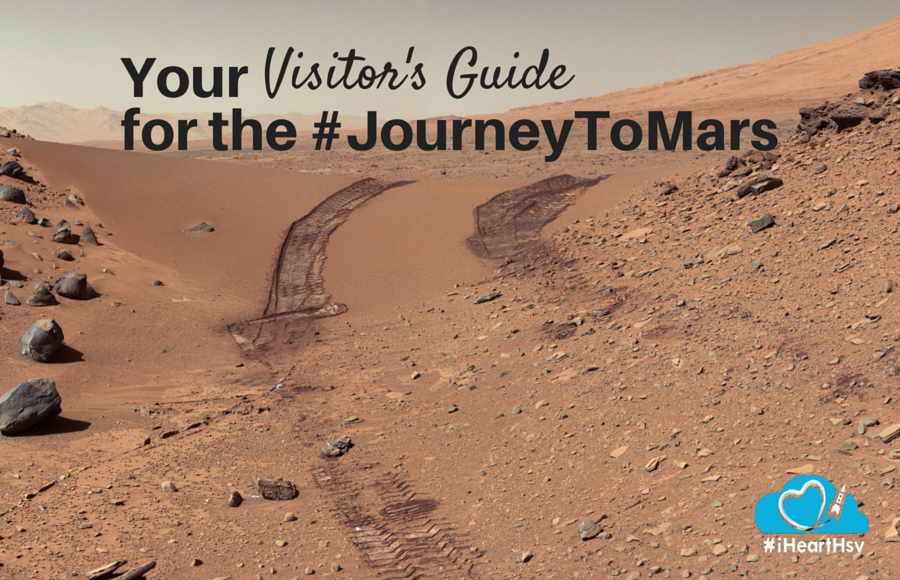 Your Visitor's Guide for the #JourneyToMars via iHeartHsv.com