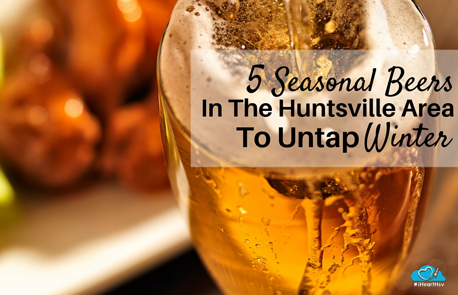 5 seasonal beers in the Huntsville Area