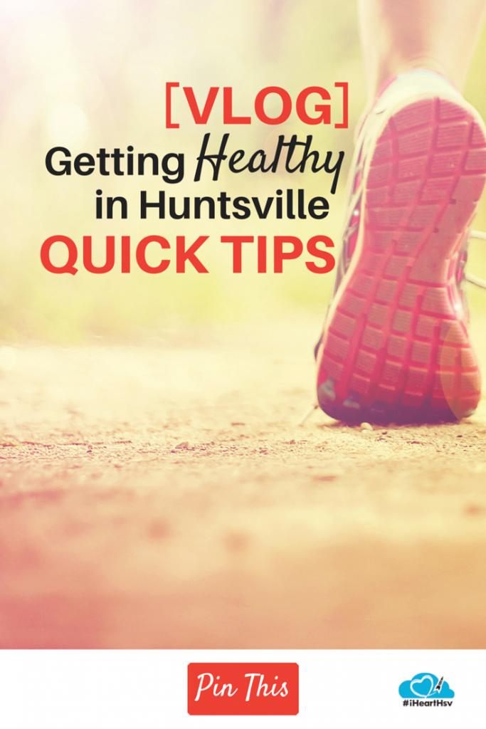 Getting Healthy in Huntsville - Quick Tips