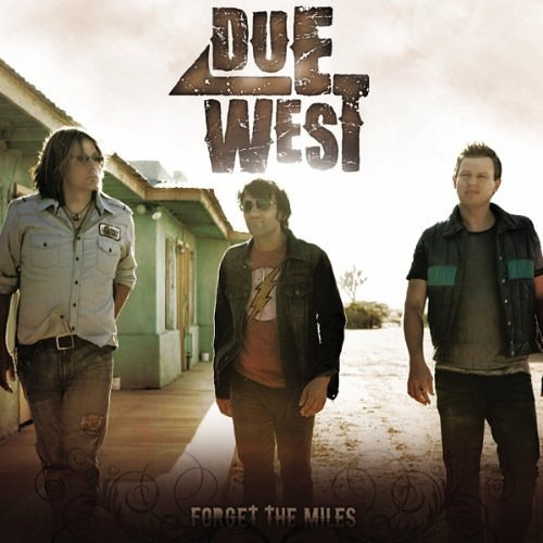 Due West - Band -  Forget the Miles