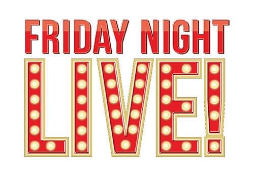 Friday Night Live!