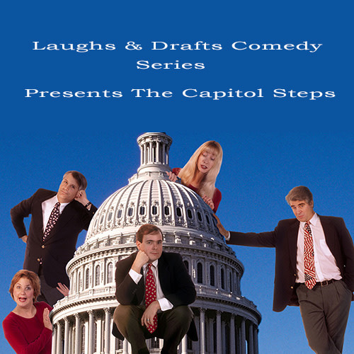 Laughs & Drafts Comedy Series Presents The Capitol Steps