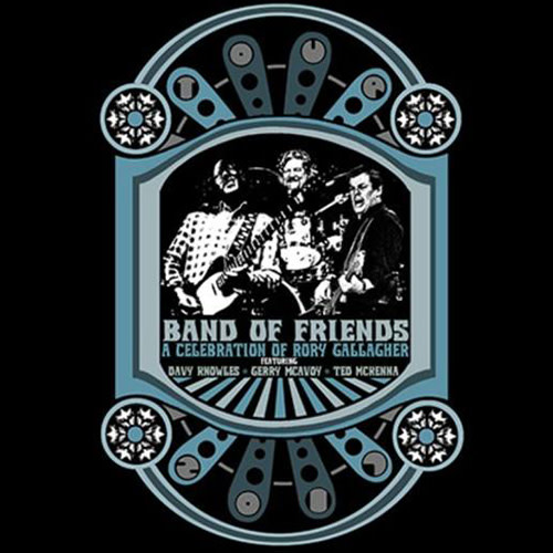 Band Of Friends: A Celebration Of Rory Gallagher feat. Davy Knowles, Gerry McAvoy & Ted McKenna