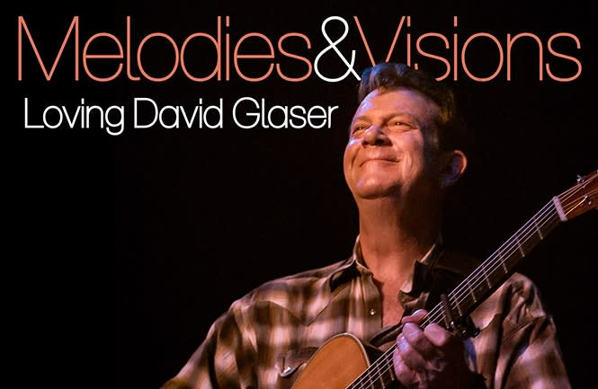 Melodies & Visions: Loving David Glaser *All-Ages Matinee*
