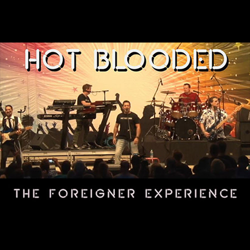 Hot Blooded: The Foreigner Experience