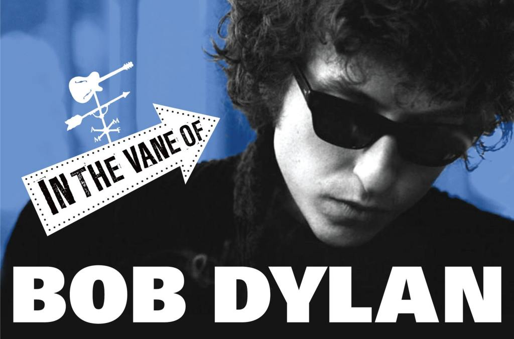 In The Vane Of…Bob Dylan: Annapolis Artists Playing Tributes & Dylan Inspired Originals