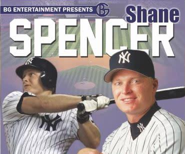 BG Entertainment Presents NY Yankees Fan Favorite Shane Spencer