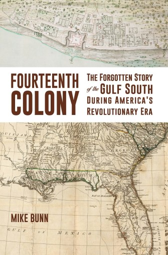2021 Winter Lecture Series: Fourteenth Colony: The Forgotten Story of the Gulf South During America's Revolutionary Era