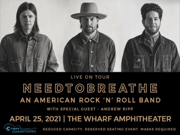 CSpire Concert Series Presents: NEEDTOBREATHE with special guest ANDREW RIPP