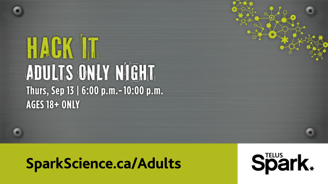 TELUS Spark Adults Only Night - Hack It