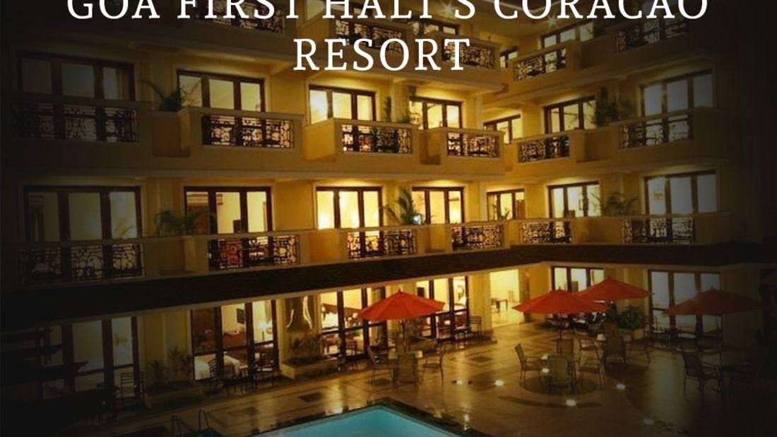 The best resorts in Goa FIRST HALT s Coracao Resort