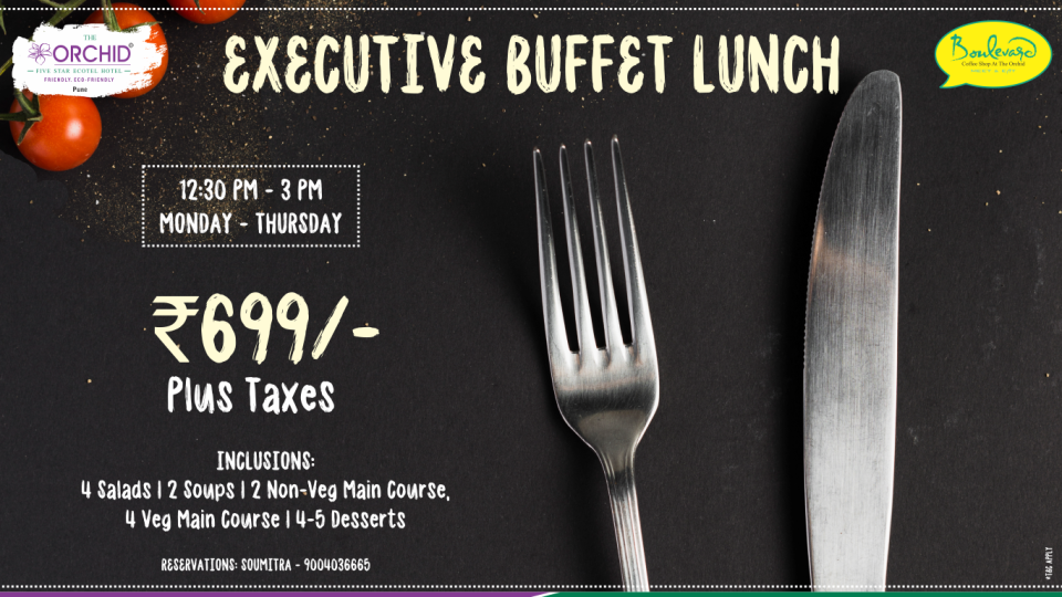 Executive Lunch Buffet, The Orchid , Hotel Offers In Pune