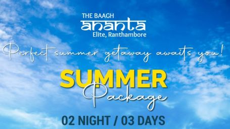 Summer Package offer at The Baagh Ananta Elite, Ranthambore