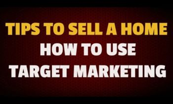 Know Your Target Market Before Selling Your Home