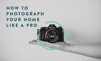 How To Photograph Your Home Like A Pro