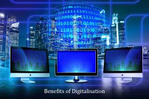 Benefits of Digitalisation