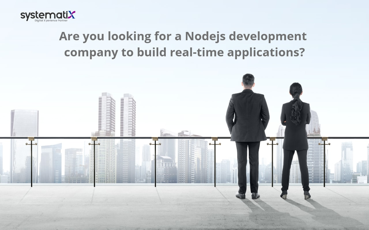 Are you looking for Node.js development company to build real-time applications?
