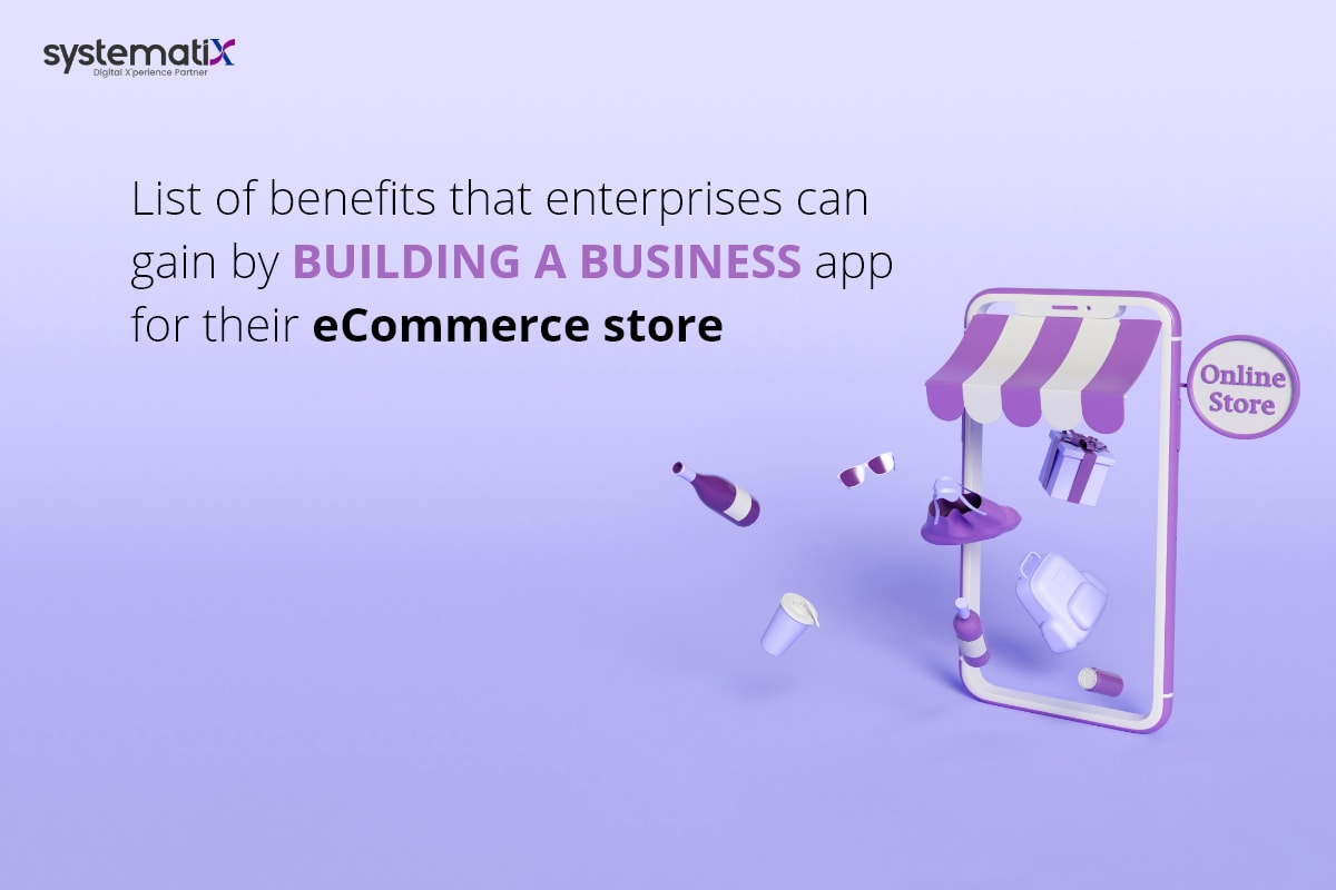 List of benefits that enterprises can gain by building a business app for their e-commerce store