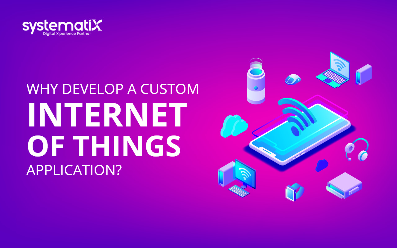 Why develop a custom Internet of Things application?