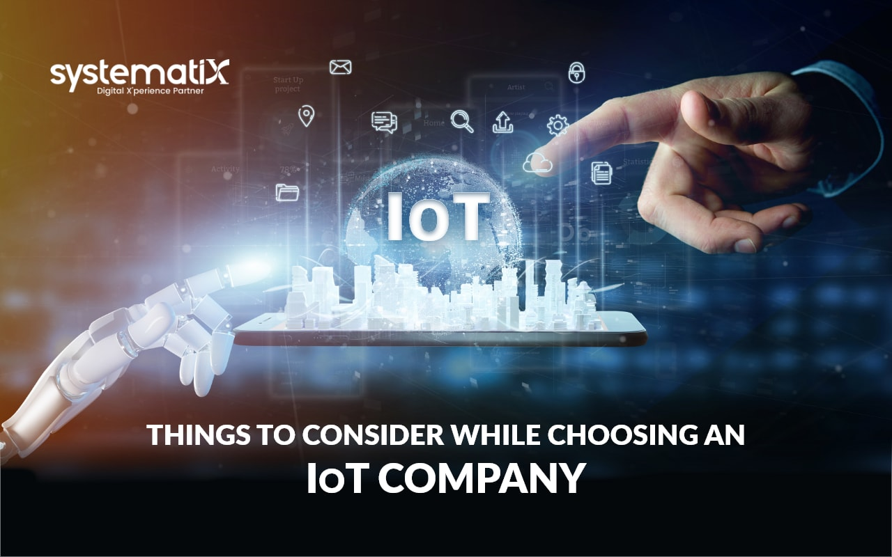 Things To Consider While Choosing An IoT Company