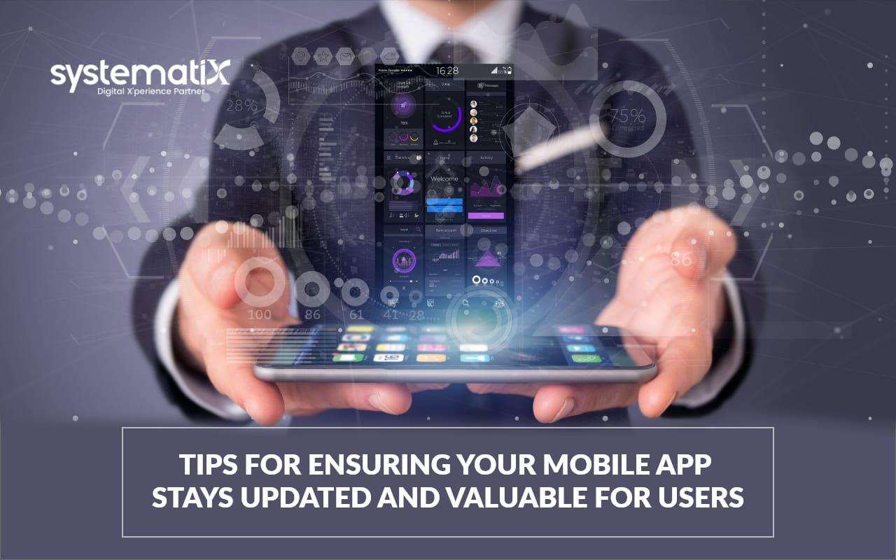 Tips For Ensuring Your Mobile App Stays Updated and Valuable For Users