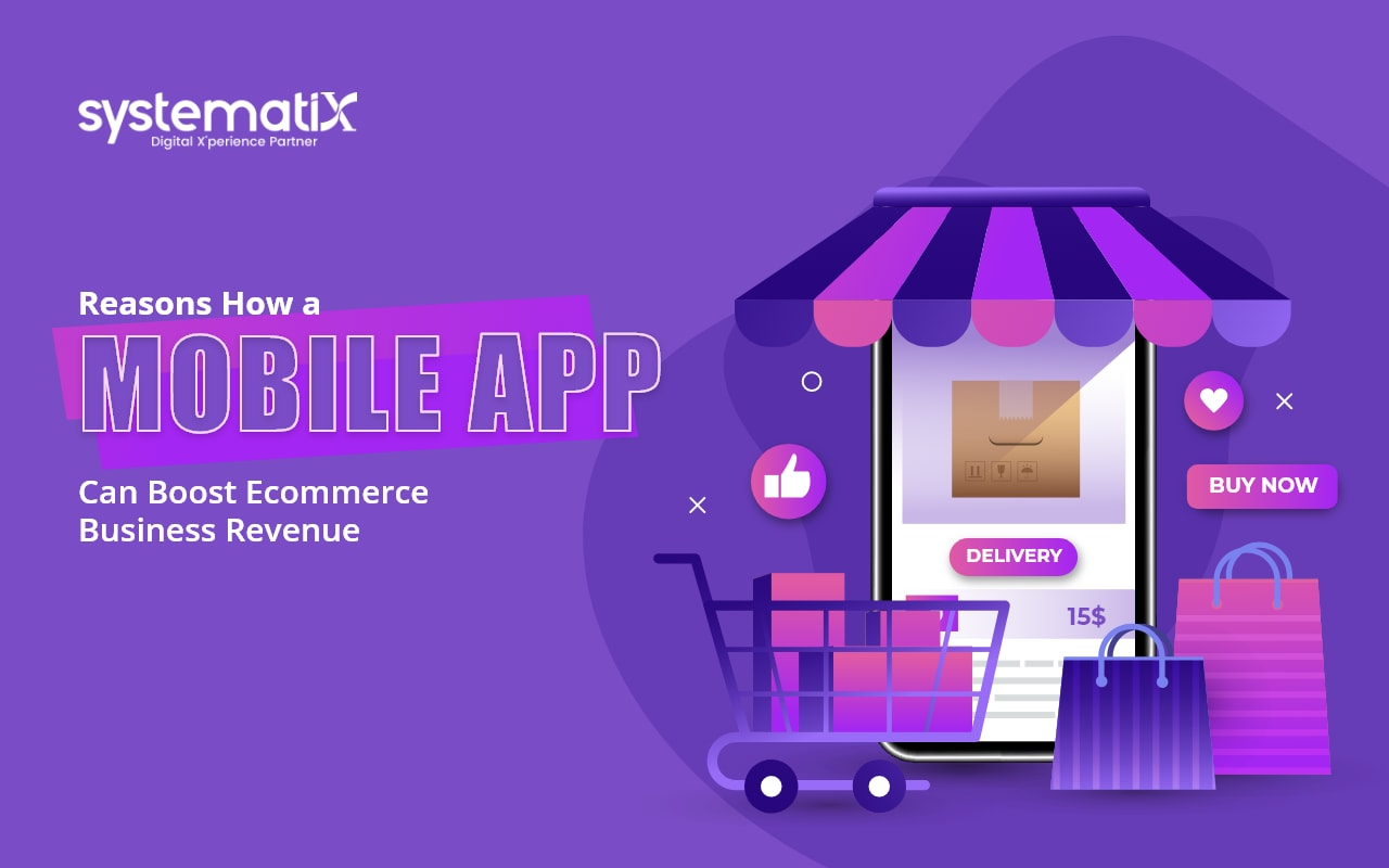 Reasons How a Mobile App Can Boost Ecommerce Business Revenue