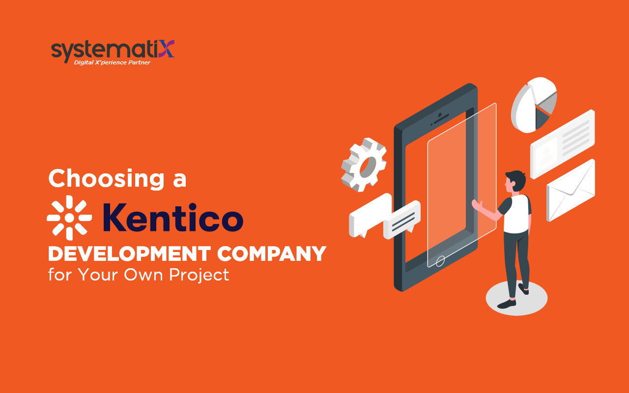 Choosing a Kentico Development Company For Your Own Project