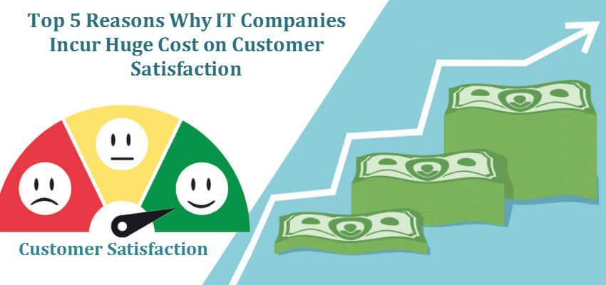 High Cost on Customer Satisfaction