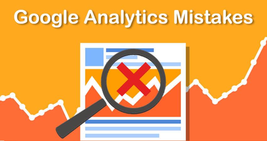 Google Analytics Mistakes