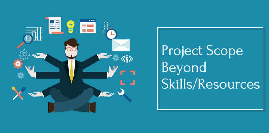 Project Scope Beyond Skills