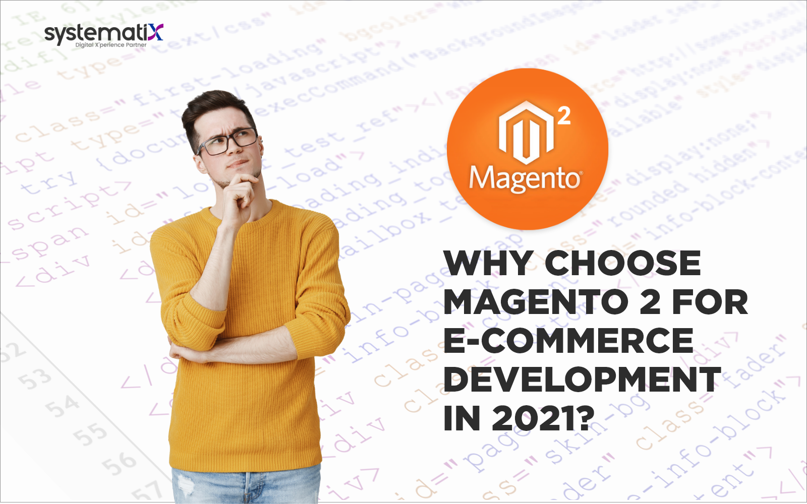Why Choose Magento 2 for Ecommerce Development in 2021