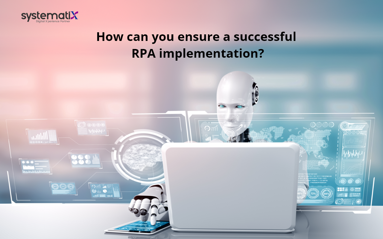 How can you ensure a successful RPA implementation?