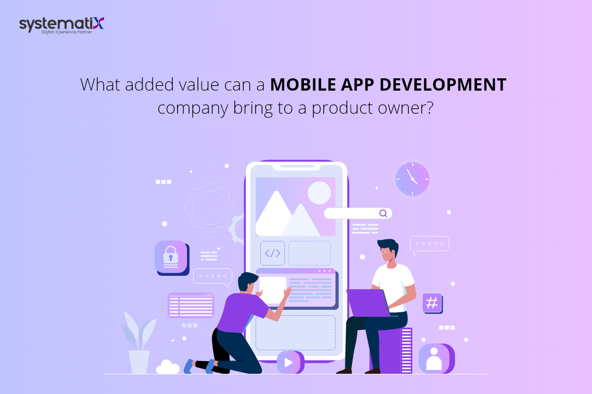 What added value can a Mobile App Development Company bring to a product owner?