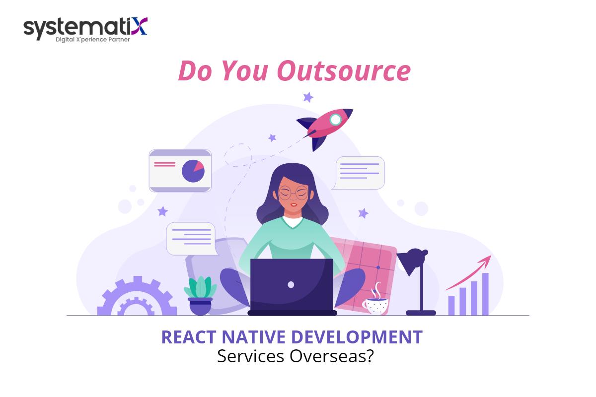 How do You Benefit When You Outsource React Native App Development Overseas?