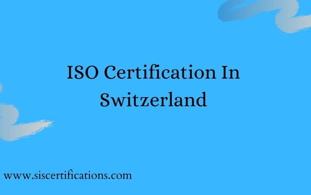 ISO CERTIFICATION IN Switzerland