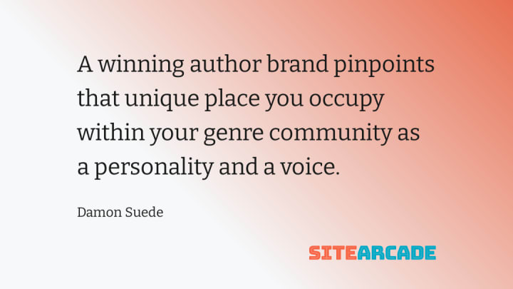 A winning author brand pinpoints that unique place you occupy within your genre community as a personality and a voice.