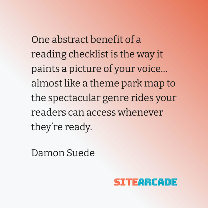 Quote card: One abstract benefit of a reading checklist is the way it paints a picture of your voice… almost like a theme park map to the spectacular genre rides your readers can access whenever they're ready.