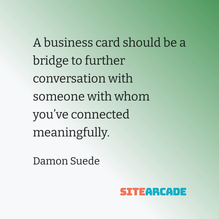 Quote card: A business card should be a bridge to further conversation with someone with whom you've connected meaningfully.