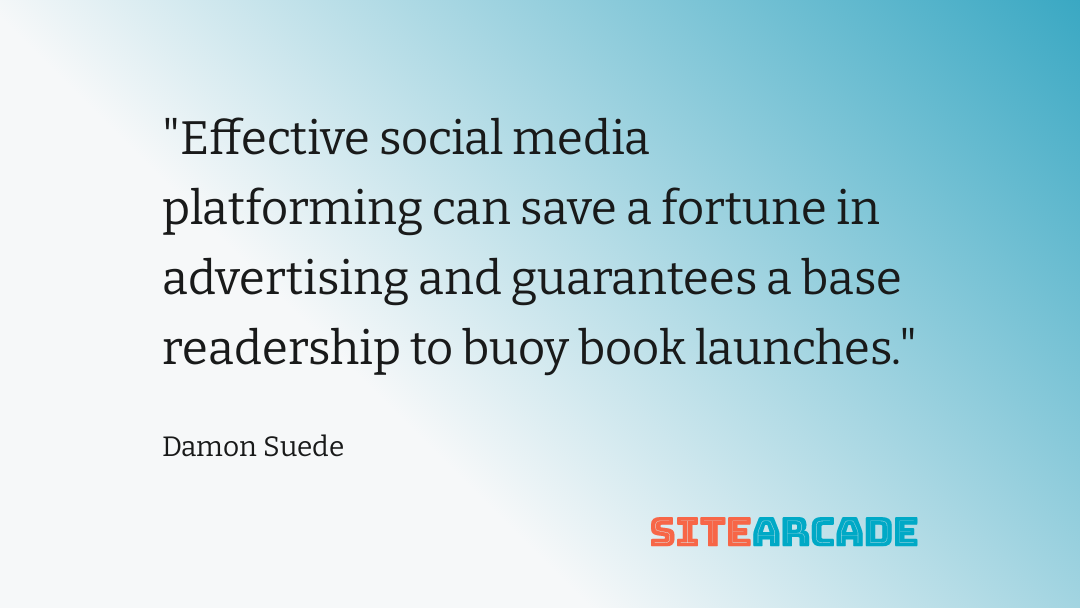 Effective social media platforming can save a fortune in advertising and guarantees a base readership to buoy book launches.