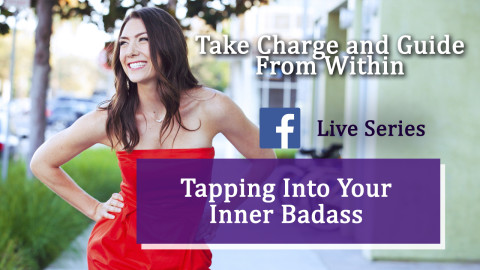 Take Charge and Guide From Within | Tapping Into Your Inner Badass Series (Part 5)