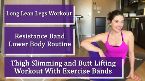 Long Lean Legs Workout: Thigh Slimming and Butt Lifting Workout With Exercise Bands