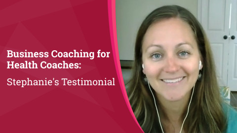 Business Coaching for Health Coaches: Stephanie's Testimonial