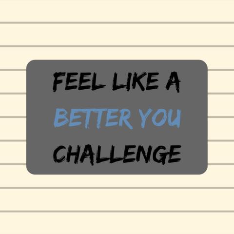 Feel Like A Better You Challenge