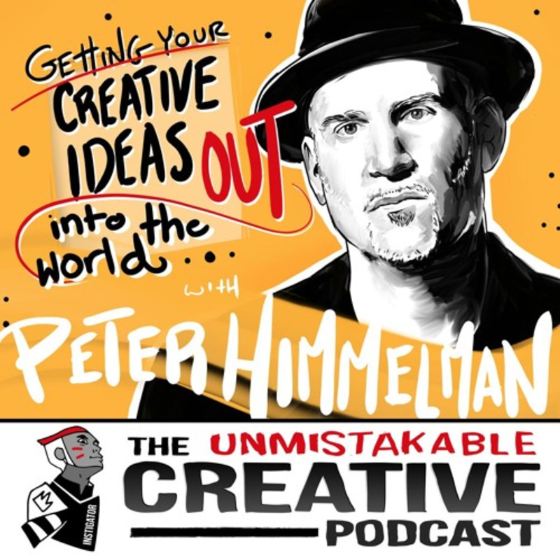 Getting Your Creative Ideas Out Into The World with Peter Himmelman